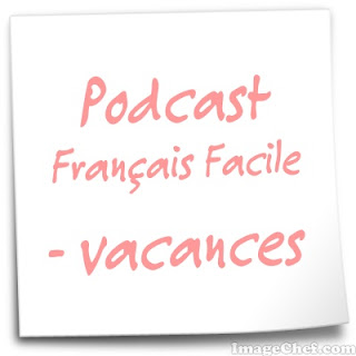 https://www.podcastfrancaisfacile.com/tag/vacances