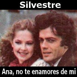 Silvestre - Ana, no te enamores de mi