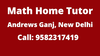Best Maths Tutors for Home Tuition in Andrews Ganj, Delhi. Call:9582317419