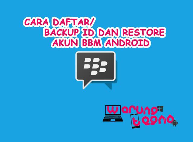 cara mengembalikan akun bbm yang terhapus di android