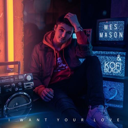 Wes Mason Unveils New Single 'I Want Your Love' feat. Kofi Black