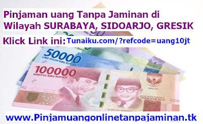 Dimanakah tempat untuk meminjam uang Tanpa menggunakan Jaminan di SURABAYA, SIDOARJO dan GRESIK