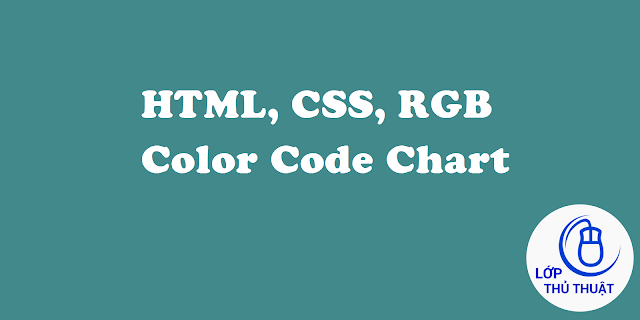 HTML, CSS, RGB Color Code Chart - New Update 2019