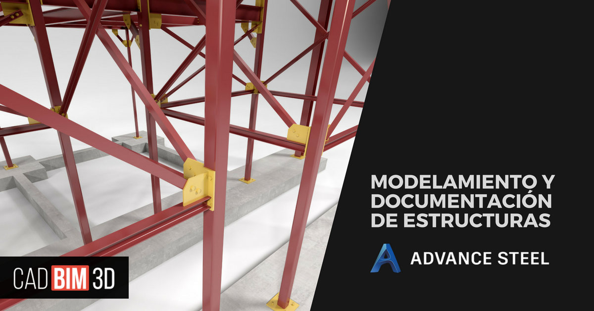 Modelamiento y documentación de estructuras en Advance Steel