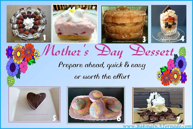 Mother's Day Dessert recipes  | www.BakingInATornado.com | #MyGraphics #recipe
