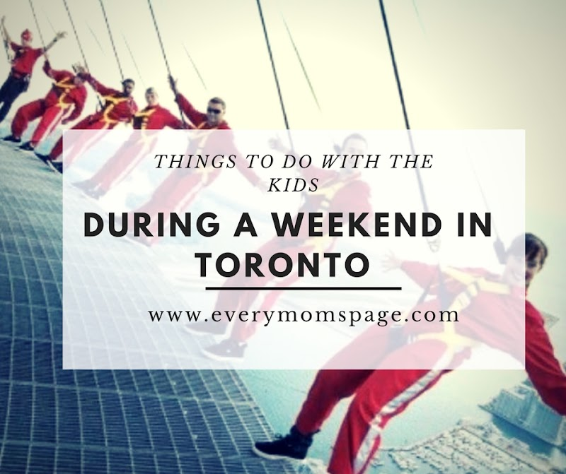 Things To Do with the Kids During A Weekend in Toronto
