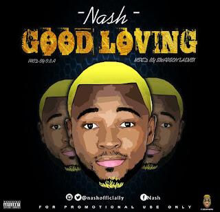 NASH - Good Loving 1
