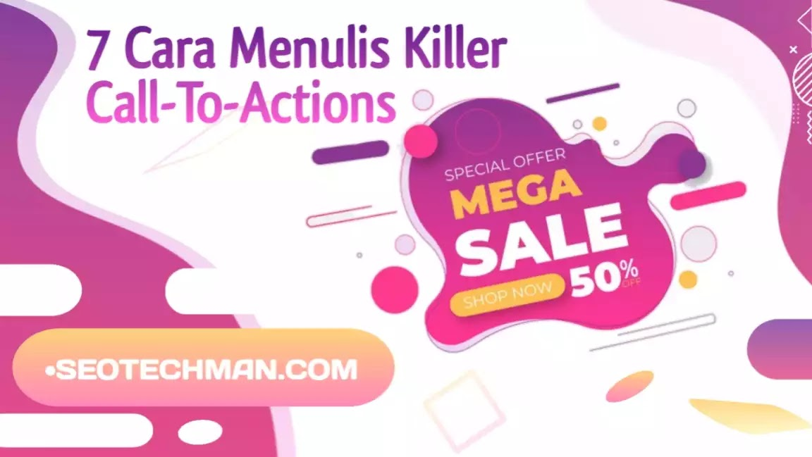 7 Cara Menulis Killer Call-To-Actions Yang Baik Dan Benar