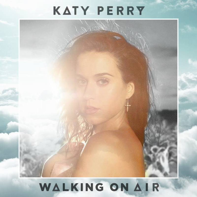 Walking on Air by Katy Perry