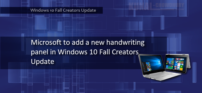 Microsoft introduced a new handwriting panel with insiders build 16215 (www.kunal-chowdhury.com)
