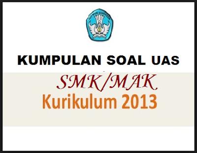 Soal Uas Bahasa Indonesia Smk Kelas 10 11 Semester Genap Tahun 2018