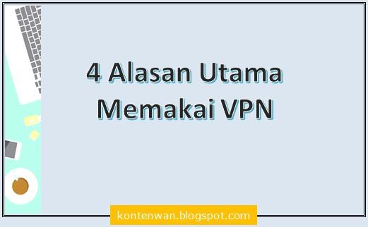 Gambar Posting 4 Alasan Utama Memakai VPN
