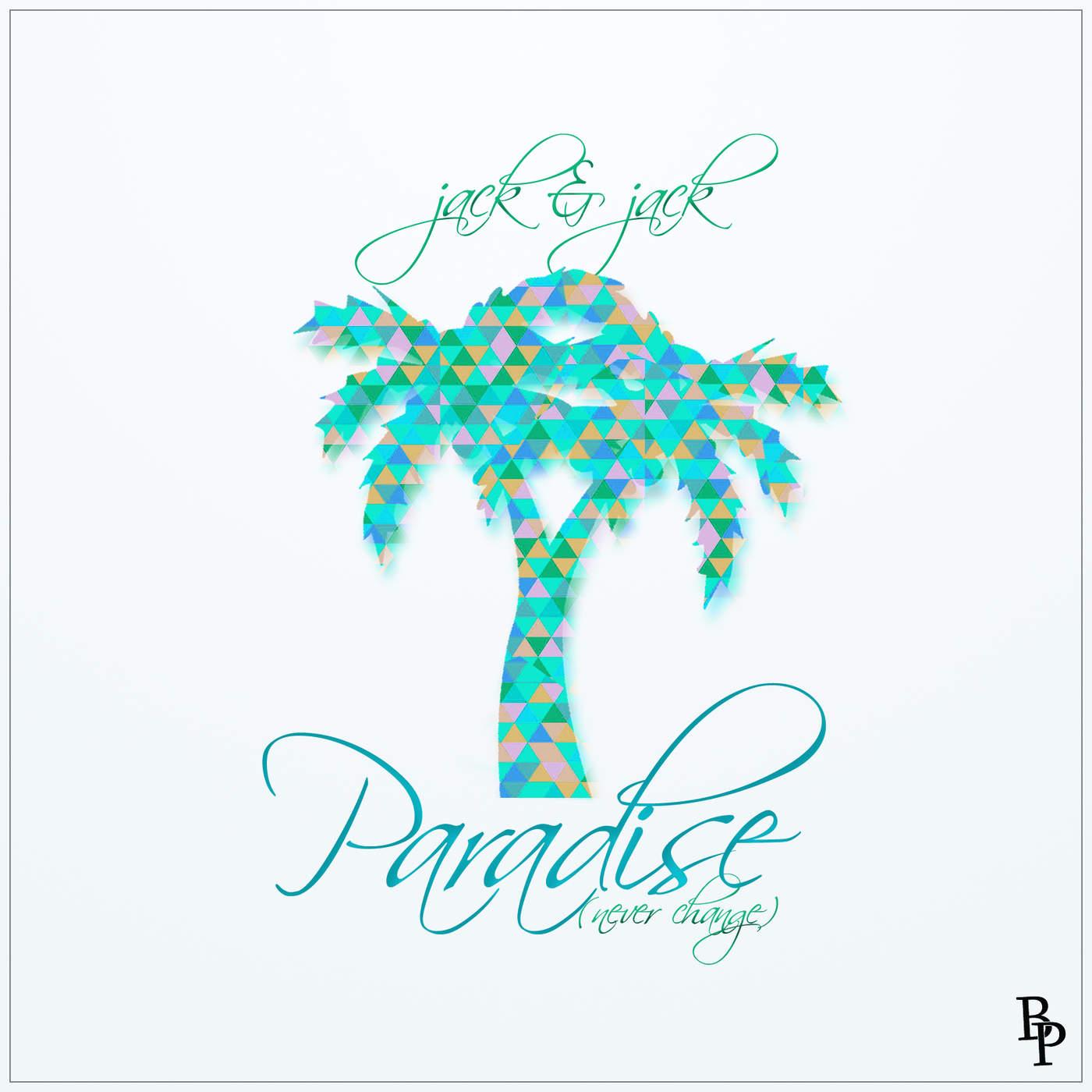 Jack & Jack - Paradise (Never Change) - Single Cover