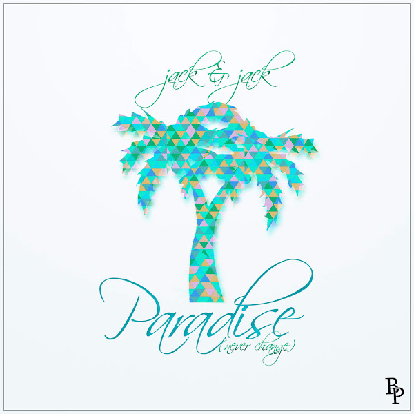 Jack & Jack - Paradise (Never Change) - Single Cover