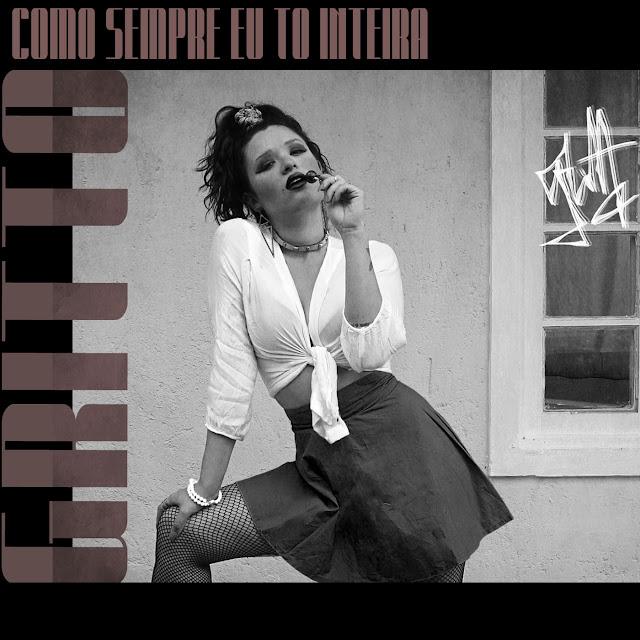 """A cantora Gritto, natural de Rio Grande do Sul, lança o EP """"Como Sempre Eu Tô Inteira""""."""