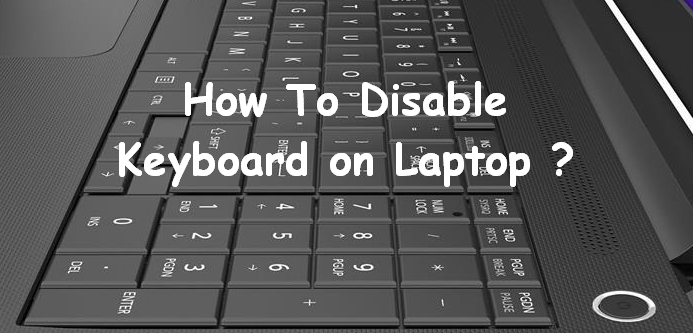 How To Disable Keyboard On Laptop Complete Guides