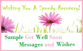 get well soon messages and wishes sample get well soon messages