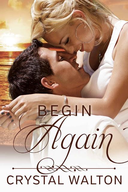 Begin Again (Home In You Book 2) by Crystal Walton