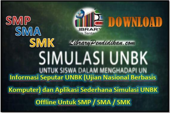 Informasi Seputar UNBK (Ujian Nasional Berbasis Komputer) dan Aplikasi Sederhana Simulasi UNBK Offline Untuk SMP / SMA / SMK