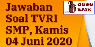 gambar soal dan jawaban untuk SMP dalam acara BDR TVRI, Kamis 4 Juni 2020