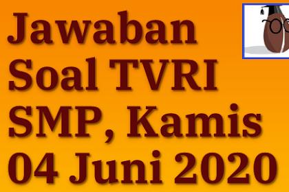 Jawaban Dan Soal TVRI SMP, Kamis 4 Juni 2020 Dilengkapi Pembahasan
