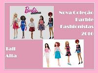 Coleção Barbie Fashionistas 2016 - Barbie Muito Alta?
