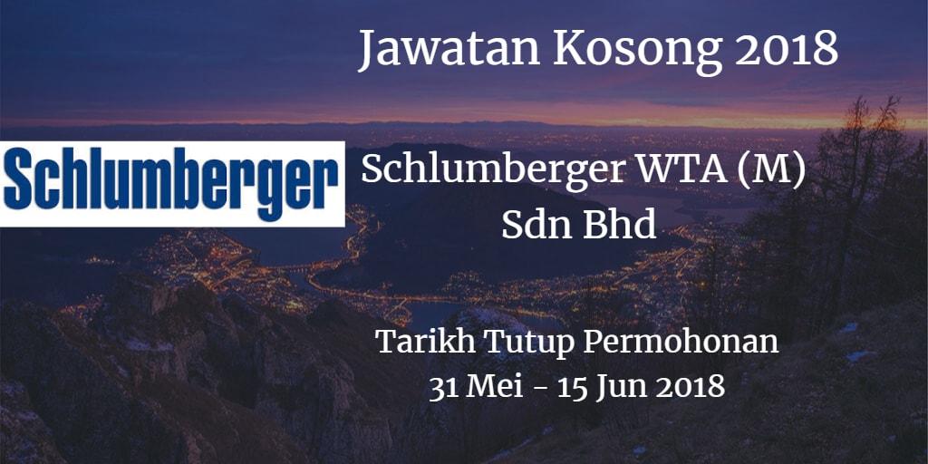Jawatan Kosong Schlumberger WTA (M) Sdn Bhd 31 Mei - 15 Jun 2018