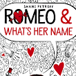 Review: Romeo & What's Her Name by Shani Petroff