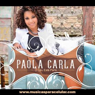 Baixar Música O Céu Está Perto - Paola Carla