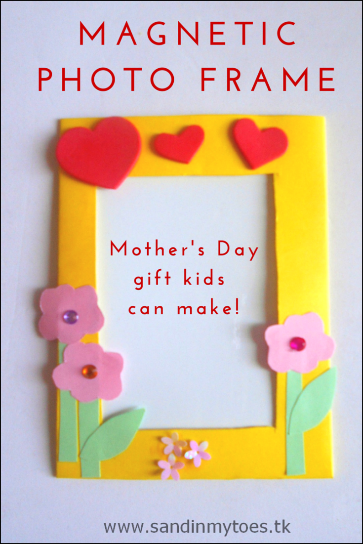 Magnetic Photo Frame: Cute gift idea for Mother's Day that kids can make!