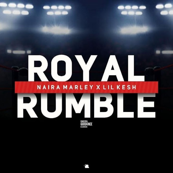 Naira Marley ft Lil Kesh - Royal Rumble