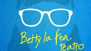 BETTY LA FEA TEATRO