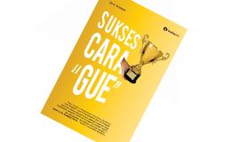 """Review Buku """"Sukses Cara Gue"""", Bukunya Orang Sukses"""