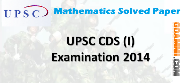 CDS 2014(I) Mathematics Question Answer with fully Solved