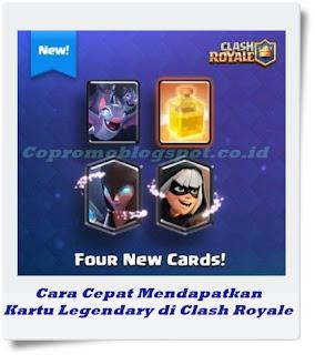 Cara Cepat Mendapatkan Kartu Legendary di Clash Royale