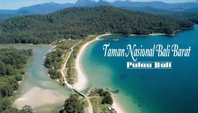 Menikmati Keindahan Taman Nasional Bali Barat Yang Eksotis