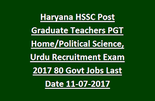 Haryana SSC Post Graduate Teachers PGT Home/Political Science, Urdu Recruitment Exam 2017 80 Govt Jobs Last Date 11-07-2017