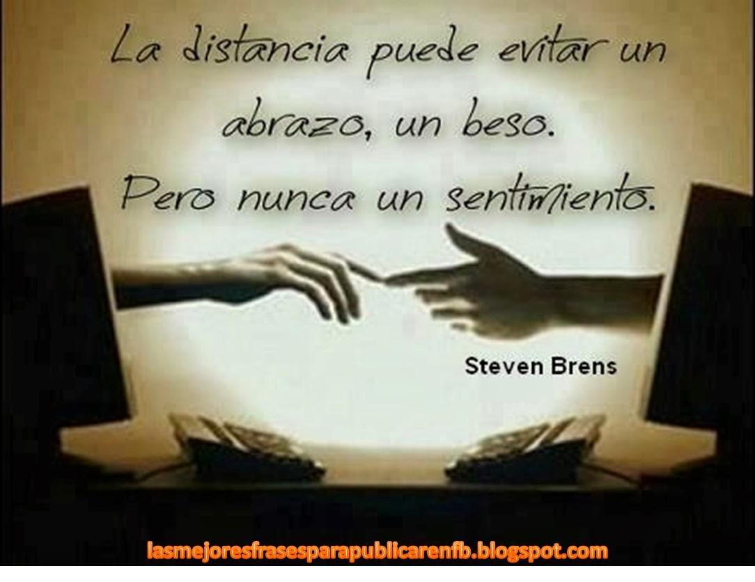 Frases De Amor La Distancia Puede Evitar Un Abrazo Un Beso Pero Nunca Un Sentimiento