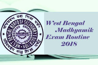 West Bengal 10th Routine 2018, West Bengal Madhyamik Time table 2018, WB 10th Routine 2018