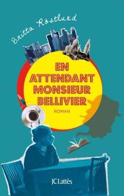 En attendant Monsieur Bellivier - Britta Rostlund