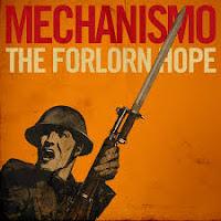 Mechanismo, The Forlorn Hope