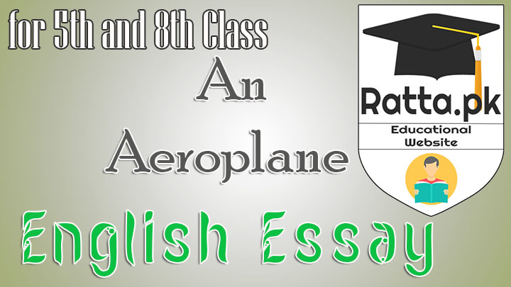An Aeroplane English Essay for 5th and 8th Class