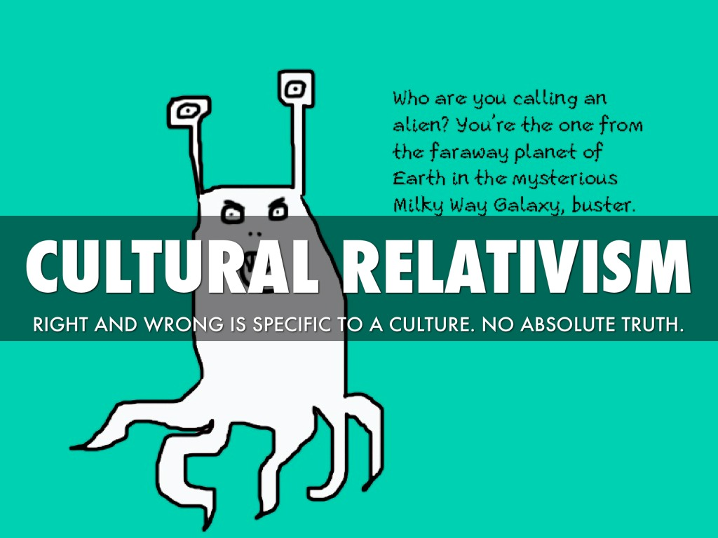 Paleo Orthodoxy A Brief Examination Of Cultural Relativism