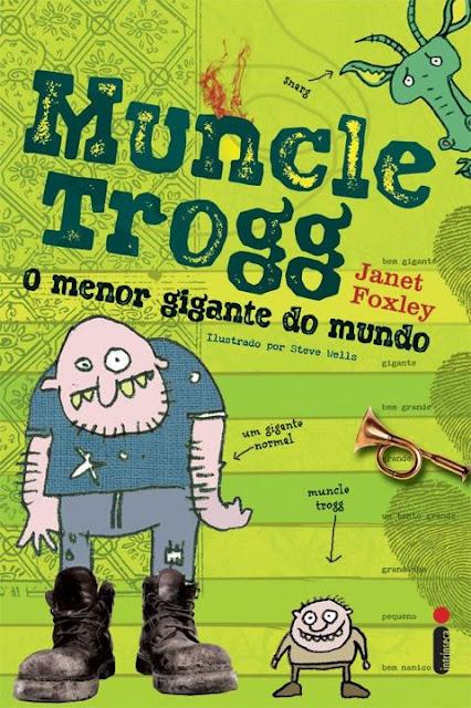 News: Mungle Trogg - o menor gigante do mundo, de Janet Foxley.  20