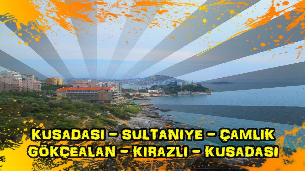 2018/06/20 Kuşadası - Sultaniye - Çamlık - Gökçealan - Kirazlı - Kuşadası