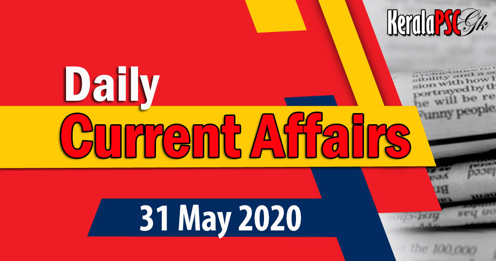 Kerala PSC Daily Malayalam Current Affairs 31 May 2020