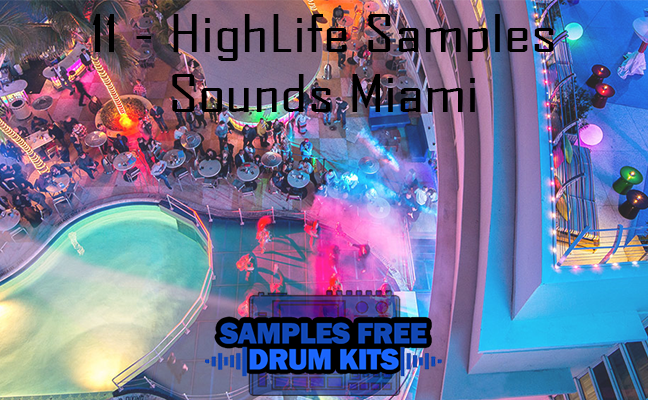 11 - HighLife Samples Sounds Miami