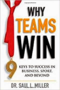 Why teams Win, 9 Keys to Success in Business, Sport, and Beyond Pdf Book By Saul Miller
