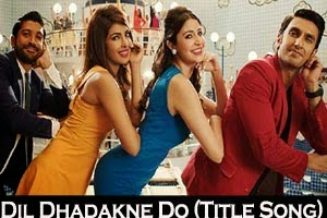 Dil Dhadakne Do (Title Song)