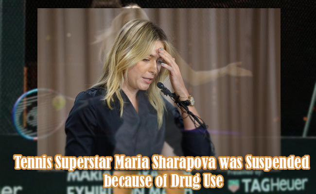 Tennis Superstar Maria Sharapova was Suspended because of Drug Use